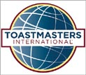 TOASTMASTERS Mission: To Provide an Environment in Which Members can Learn & Improve Communications and Leadership Skills -- Learn Public Speaking and Presentation